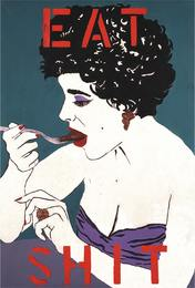 Eat Shit: From the Liz Taylor Series