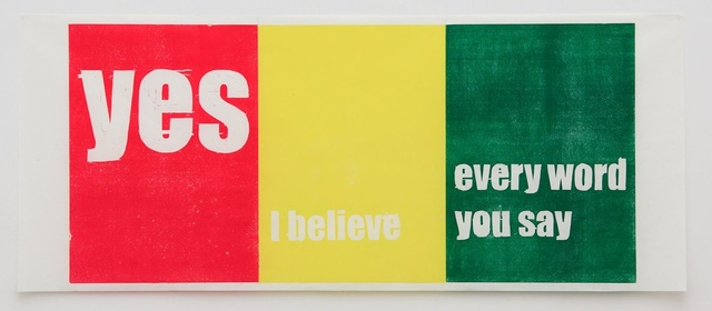 , 'Yes I Believe Every Word You Say,' 2007, Hollybush Gardens