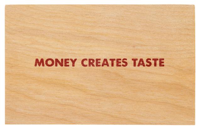 Jenny Holzer, 'Truisms [Money Creates Taste]', After 1994, RAW Editions