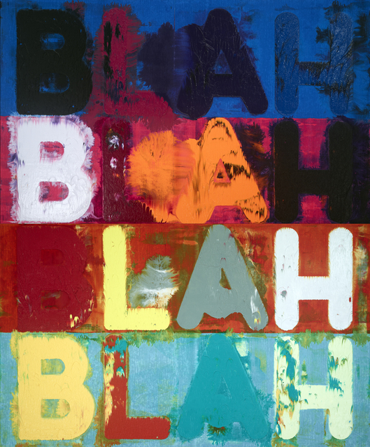 , ' Blah, Blah, Blah,' 2016, Simon Lee Gallery