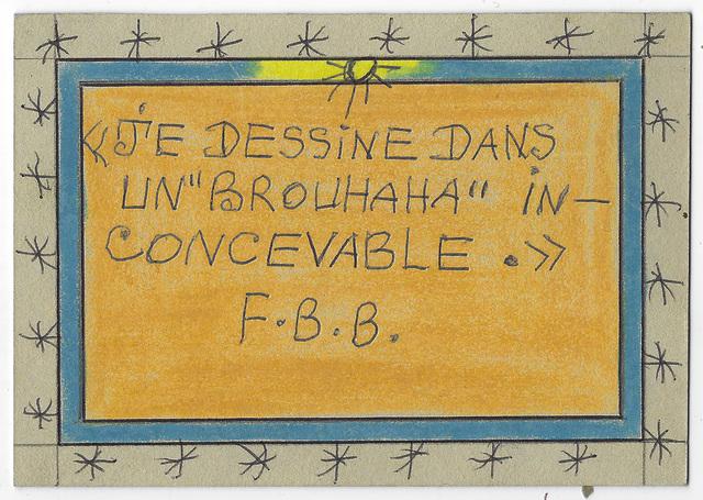 """, 'Je dessine dans un """"brouhaha"""" inconcevable. F.B.B.,' 2008, Magnin-A"""
