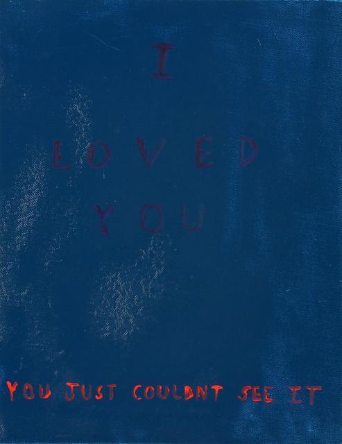 Richie Culver, 'I Loved You, You Just Couldnt See It', 2012, Chiswick Auctions