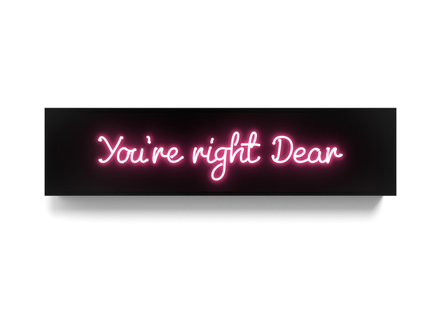David Drebin, 'You're right dear', 2017, Other, Neon Light Installation, Contessa Gallery