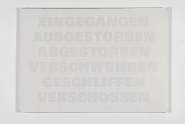 , 'Eingegangen, Ausgestorben, Abgestorben, Verschwunden, Geschliffen, Verschossen,' 1986-1992, Galerie Isabella Czarnowska
