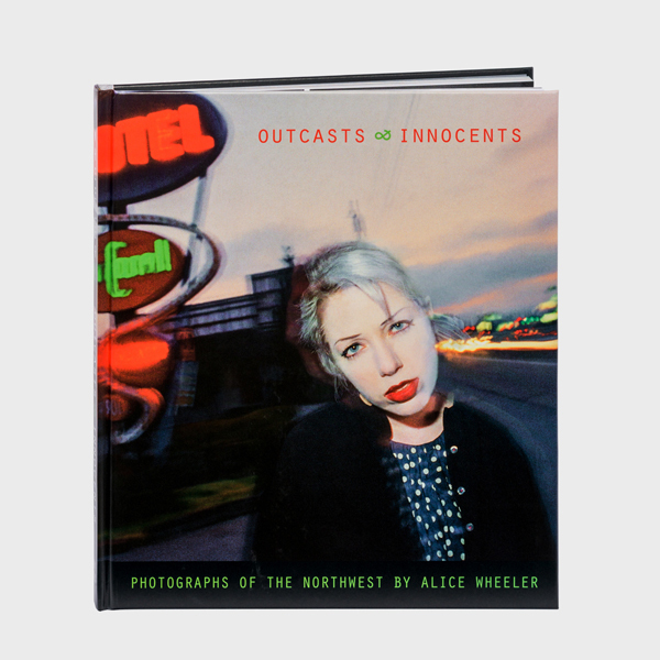 , 'Outcasts & Innocents: Photographs of the Northwest,' 2015, Minor Matters Books
