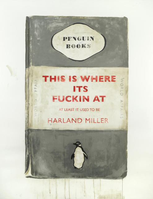 Harland Miller, 'This is where its fuckin at', 2012, Oliver Clatworthy