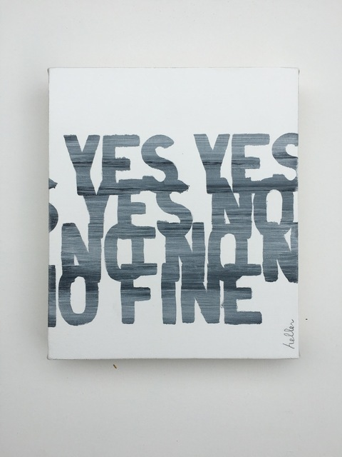 , 'Yes Yes Yes No No No Fine,' 2016, Heather Gaudio Fine Art