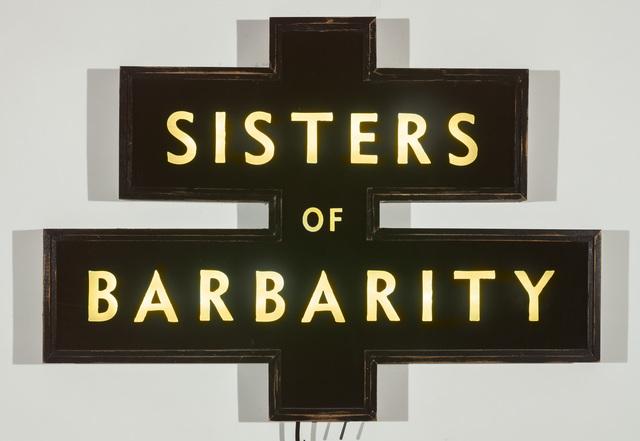 , 'Sisters of Barbarity (lighted sign),' 2019, Jonathan Ferrara Gallery