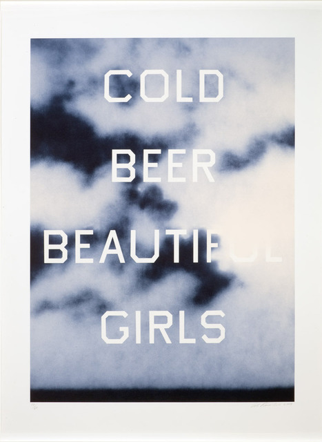 , 'Cold Beer Beautiful Girls,' 2009, Gagosian