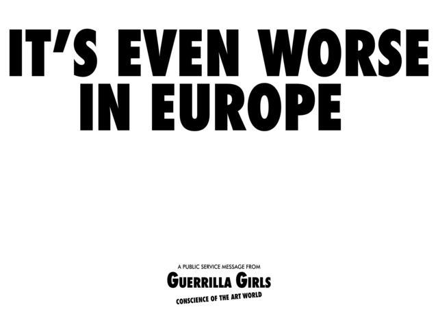 , 'It's even worse in Europe,' 1986, Whitechapel Gallery