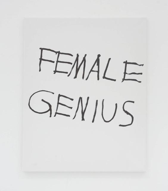, 'FEMALE GENIUS,' 2016, The Hole