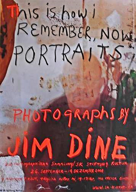 Jim Dine, 'This is How I Remember Now (Hand Signed)', 2008, Ephemera or Merchandise, Offset Lithograph Poster (Hand Signed) - unframed, Alpha 137 Gallery