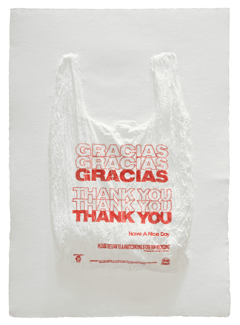 , 'GRACIAS GRACIAS GRACIAS THANK YOU THANK YOU THANK YOU Have a Nice Day Plastic Bag,' 2016, Mixografia