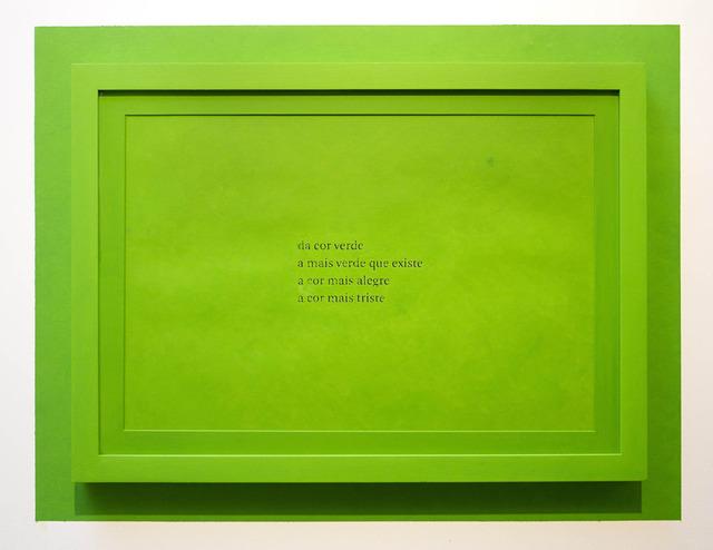 , 'Verde, Paulo (Da cor verde a mais verde que existe a cor mais alegre a cor mais triste),' 2013, Silvia Cintra + Box 4
