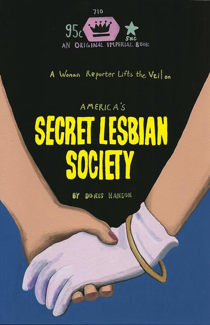 , 'Secret Lesbian Society,' 2014, Joshua Liner Gallery