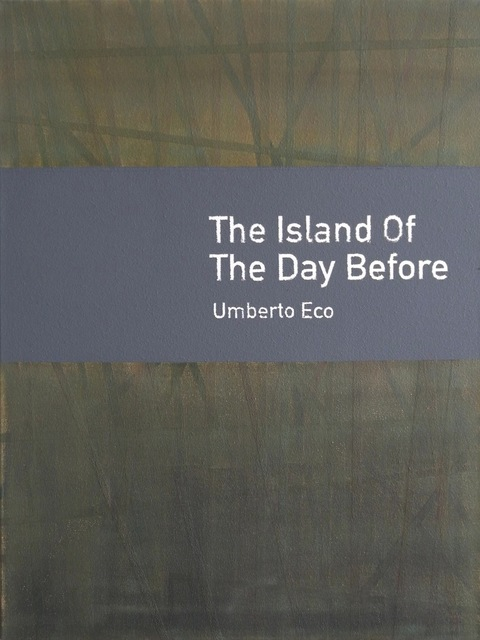 , 'The Island of the Day Before / Umberto Eco,' 2010, Rossi & Rossi