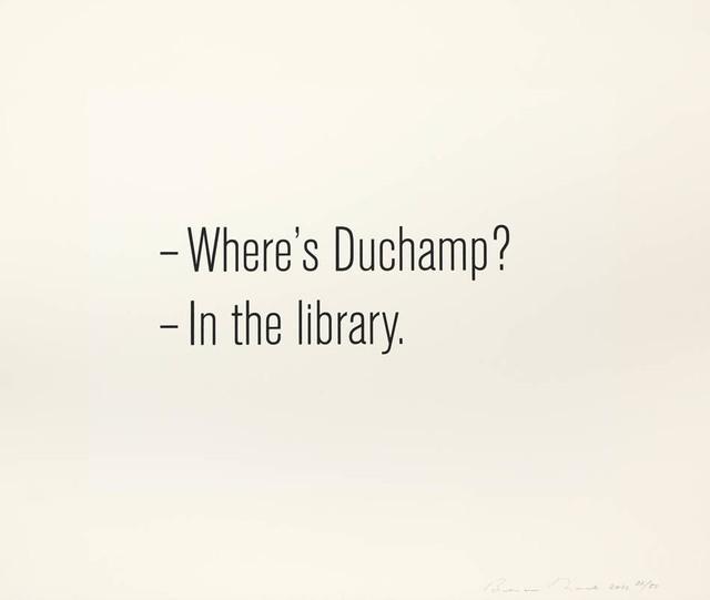 Bethan Huws, 'Where's Duchamp', 2011, Shapero Modern