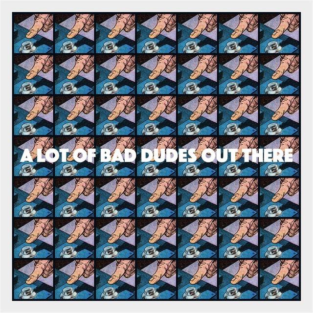 , 'A Lot of Bad Dudes Out There,' 2017, Hang-Up Gallery