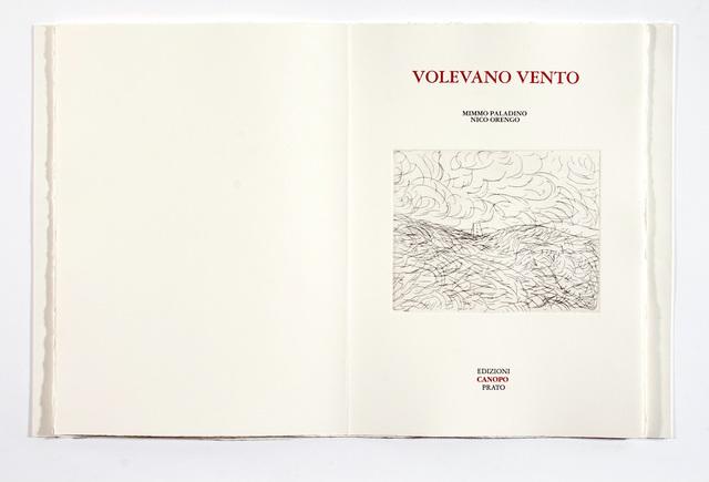 , ' VOLEVANO VENTO 7 etchings of MIMMO PALADINO, 10 unpublished poems of NICO ORENGO,' 2006, Jason McCoy Gallery