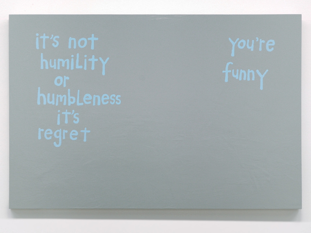 "Cary Leibowitz (""Candy Ass""), 'It's Not Humility ', 2016, Fleisher/Ollman"