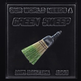 Iain Baxter&, 'Our World Needs a Green Sweep, 2009,' 2009, Waddington's: Concrete Contemporary