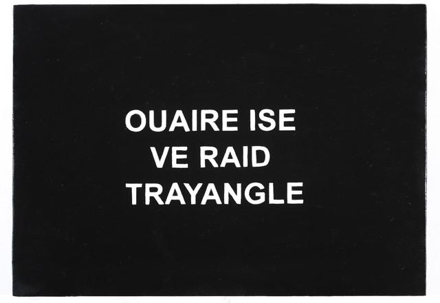 , 'OUAIRE ISE VE RAID TRAYANGLE,' 2016, Galerie Nathalie Obadia
