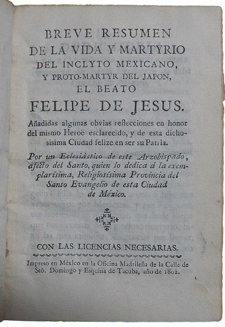 Felipe de Jesús, 'Breve Resumen de la vida y martyrio del inclyto mexicano y proto-martyr del Japón el beato Felipe de Jesus.', 1802, LIBRERIA MEDINA
