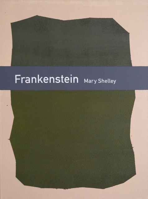 , 'Frankenstein / Mary Shelley,' 2010, Rossi & Rossi