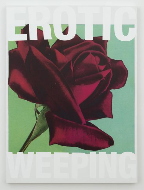 , 'EROTIC WEEPING,' 2016, Castor Gallery