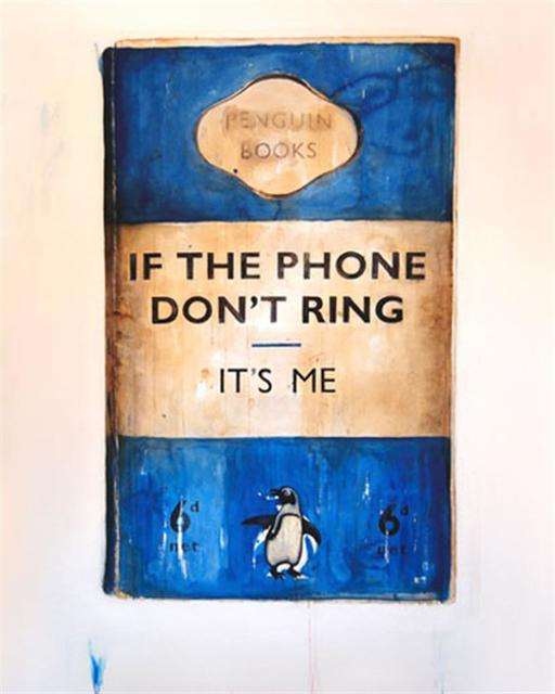Harland Miller, 'If the Phone Don't Ring It's Me', 2008, Hang-Up Gallery