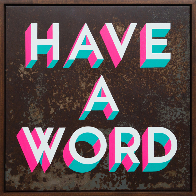 , 'Have A Word,' 2016, StolenSpace Gallery