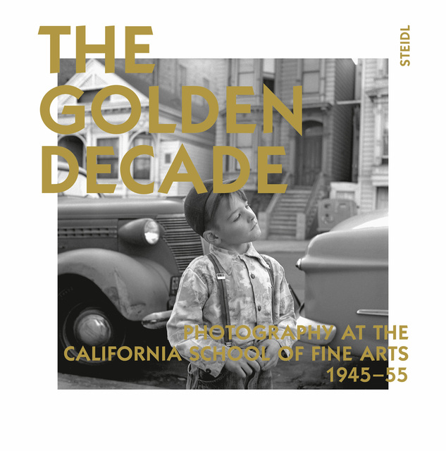 , 'The Golden Decade, edited by Ken Ball & Victoria Whyte Ball,' 2016, Steidl