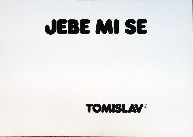 , 'I don't give a fuck (Jebe mi se),' 1978, Galerie Michaela Stock