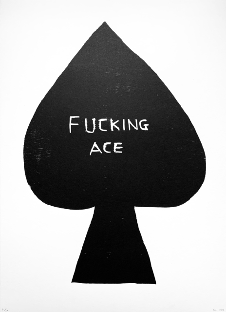 David Shrigley, 'Fucking Ace', 2016, Oliver Clatworthy Gallery Auction