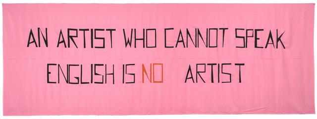 , 'An Artist Who Cannot Speak English Is No Artist,' 1992, Hamburger Bahnhof - Museum für Gegenwart – Berlin