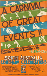 A CARNIVAL OF GREAT EVENTS!! / SOUTH AUSTRALIA CENTENARY CELEBRATIONS