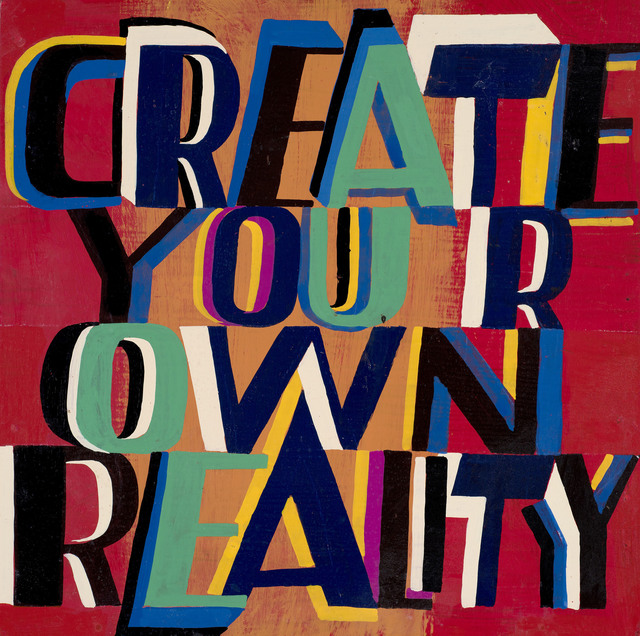 Bob and Roberta Smith, 'Create Your Own Reality', 2019, Frestonian Gallery