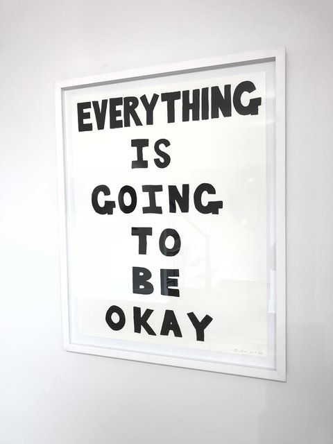 , 'EVERYTHING IS GOING TO BE OKAY,' 2017, VSOP Projects