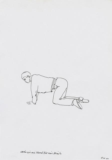 , 'Seien Sie ein Hund für eine Minute (Be a Dog for a Minute),' 2003, Belvedere 21