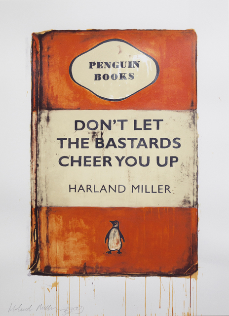 , 'Don't Let the Bastards Cheer You Up,' 2009, Hang-Up Gallery