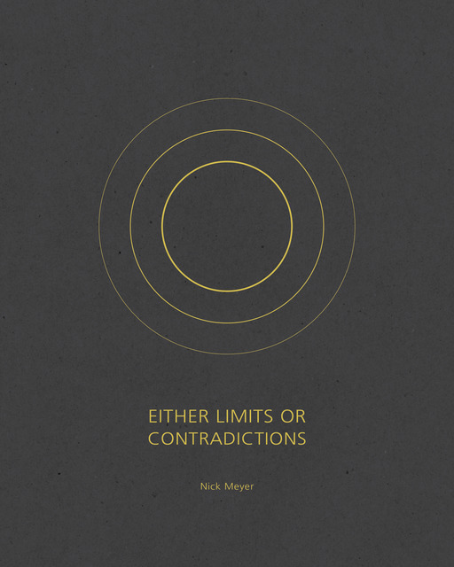 , 'Either Limits or Contradictions,' 2017, Daylight Books