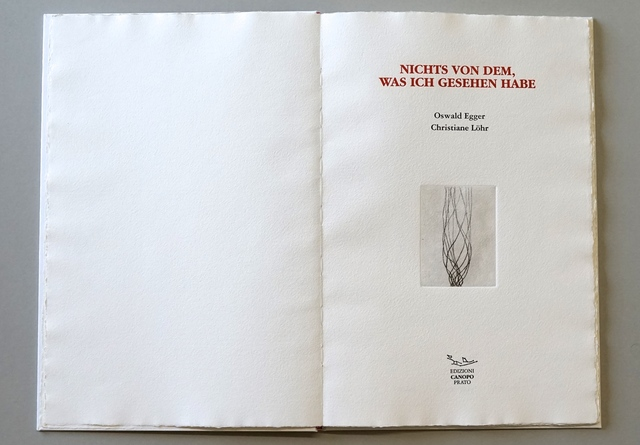 , 'NICHTS VON DEM, WAS ICH GESEHEN HABE: Four soft grounds and three etchings by CHRISTIANE LÖHR with an Unpublished poem by OSWALD EGGER,' 2004, Jason McCoy Gallery
