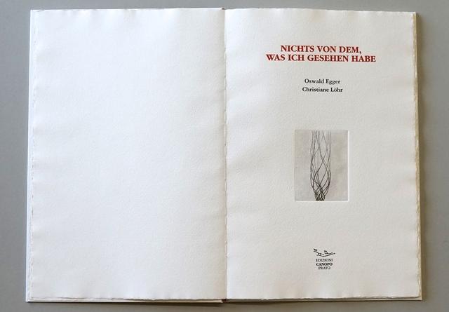 Salvatore Mazza, 'NICHTS VON DEM, WAS ICH GESEHEN HABE: Four soft grounds and three etchings by CHRISTIANE LÖHR with an Unpublished poem by OSWALD EGGER', 2004, Jason McCoy Gallery