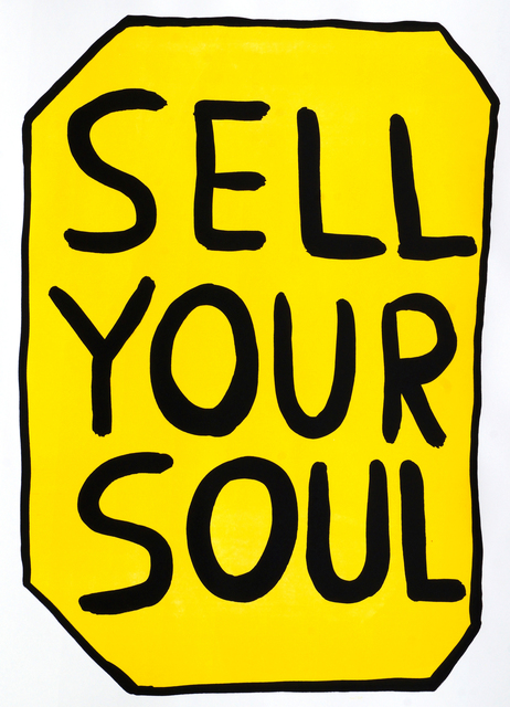 David Shrigley, 'Sell Your Soul', 2012, Roseberys