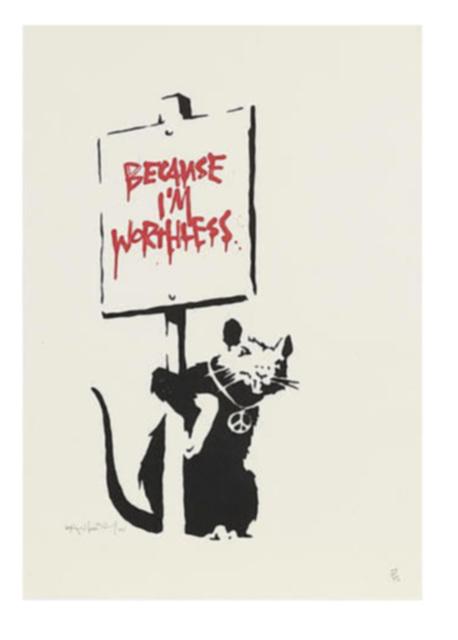 Banksy, 'Because I'm Worthless', 2004, IFAC Arts