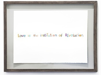 , 'Love is the Institution of Revolution,' 2014, Carroll / Fletcher