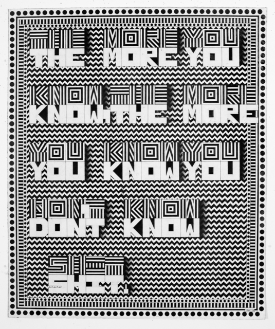 ", '"" The More You Know, The More You Know You Don't Know Shit""   ,' 2017, FMLY"