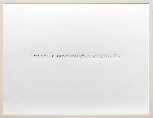, 'Letterpress, Catastrophe- you will sleep through a catastrophe,' 2002, Corkin Gallery