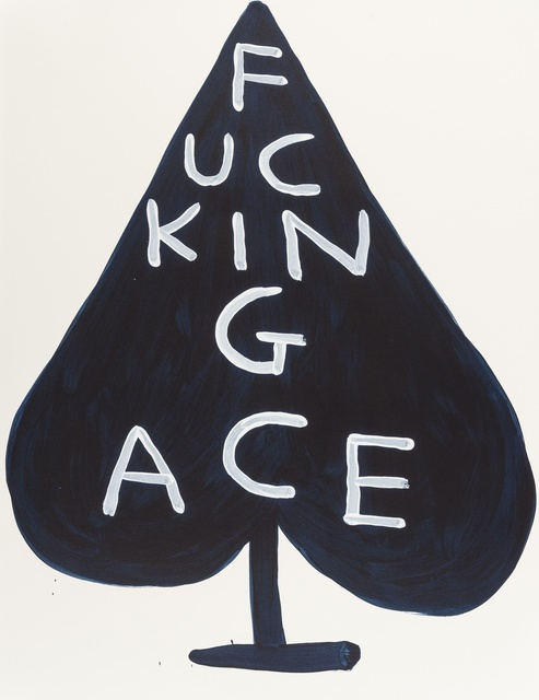 David Shrigley, 'Fucking Ace', 2018, Forum Auctions