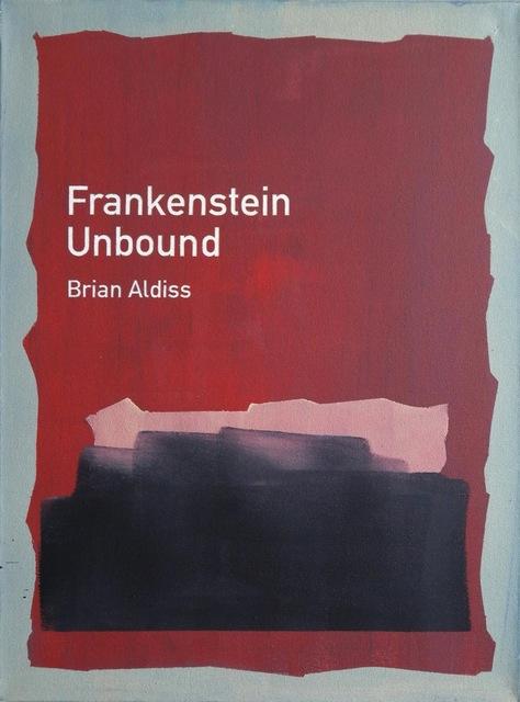 , 'Frankenstein Unbound / Brian Aldiss,' 2011, Rossi & Rossi